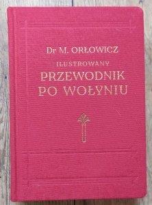 Mieczysław Orłowicz • Ilustrowany przewodnik po Wołyniu