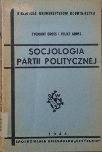 Zygmunt Gross, Feliks Gross • Socjologia partii politycznej [cenzura PRL]