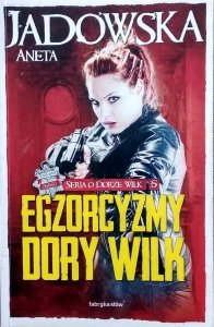 Aneta Jadowska • Egzorcyzmy Dory Wilk