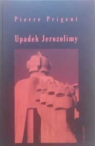 Pierre Prigent • Upadek Jerozolimy