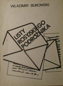 Władimir Bukowski • Listy rosyjskiego podróżnika