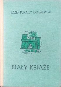 Józef Ignacy Kraszewski • Biały książę