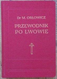 Dr. M. Orłowicz • Przewodnik po Lwowie