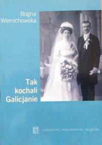 Bogna Wernichowska • Tak kochali Galicjanie
