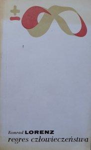 Konrad Lorenz • Regres człowieczeństwa
