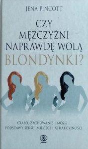 Jena Pincott • Czy mężczyźni naprawdę wolą blondynki?