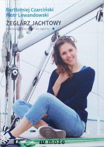 Bartłomiej Czarciński, Piotr Lewandowski • Żeglarz jachtowy. Podstawowy podręcznik dla żeglarzy