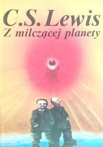Clive Staples Lewis • Z milczącej planety