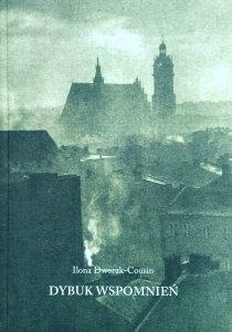 Ilona Cousin-Dworak • Dybuk wspomnień