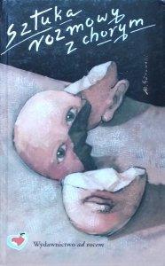 Anna Grajcarek • Sztuka rozmowy z chorym [Bogdan de Barbaro, Jacek Salij, Józef Tischner]