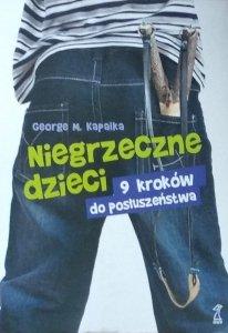 George Kapalka • Niegrzeczne dzieci 9 kroków do posłuszeństwa