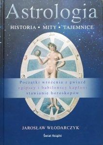 Jarosław Włodarczyk • Astrologia. Historia, mity, tajemnice