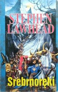 Stephen R. Lawhead • Srebrnoreki