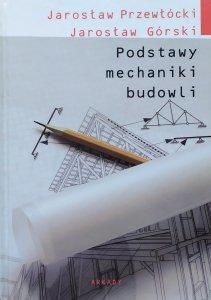 Jarosław Przewłócki, Jarosław Górski • Podstawy mechaniki budowli