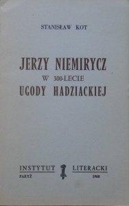 Stanisław Kot • Jerzy Niemirycz w 300-lecie ugody hadziackiej