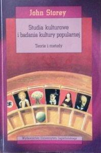 John Storey • Studia kulturowe i badania kultury popularnej. Teorie i metody