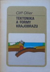Cliff Ollier • Tektonika a formy krajobrazu