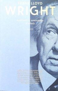 Frank Lloyd Wright • Architektura nowoczesna. Wykłady