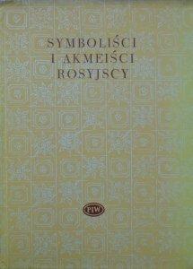 Symboliści i akmeiści rosyjscy [Biblioteka Poetów]