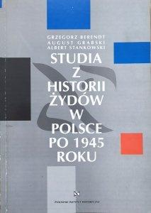 Grzegorz Berendt, August Grabski, Albert Stankowski • Studia z historii Żydów w Polsce po 1945 roku