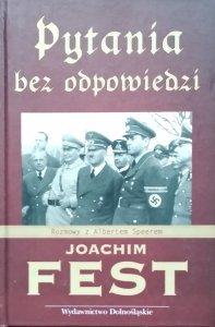 Joachim Fest • Pytania bez odpowiedzi. Rozmowy z Albertem Speerem