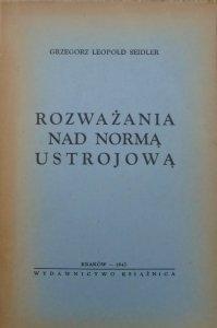 Grzegorz Leopold Seidler • Rozważania nad normą ustrojową [dedykacja autorska]