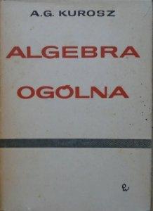 A.G.Kurosz • Algebra ogólna