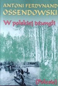 Antoni Ossendowski • W polskiej dżungli