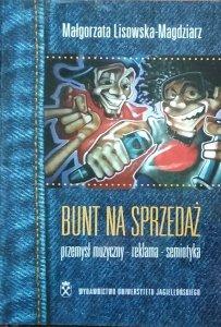 Małgorzata Lisowska Magdziarz • Bunt na sprzedaż
