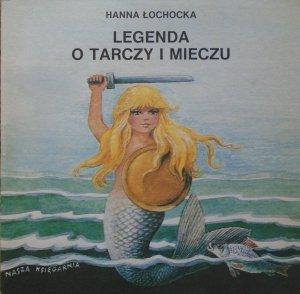 Hanna Łochocka • Legenda o tarczy i mieczu [Anna Stylo-Ginter] [Poczytaj mi mamo]
