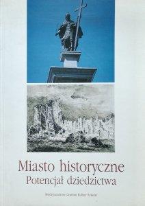 Krzysztof Broński • Miasto historyczne. Potencjał dziedzictwa