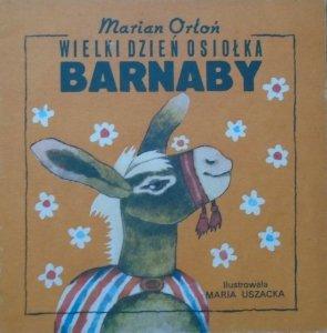 Marian Orłoń • Wielki dzień osiołka Barnaby [Maria Uszacka] [Poczytaj mi mamo]