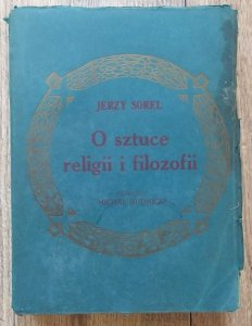 Jerzy Sorel • O sztuce, religii i filozofii