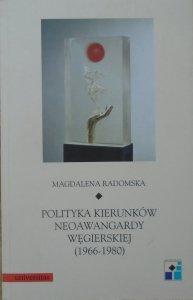 Magdalena Radomska • Polityka kierunków neoawangardy węgierskiej 1966-1980