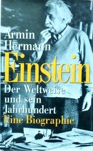 Armin Hermann • Einstein: Der Weltweise und sein Jahrhundert