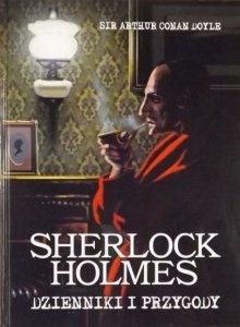 Arthur Conan Doyle • Sherlock Holmes. Dzienniki i przygody