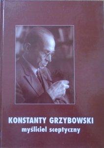 praca zbiorowa • Konstanty Grzybowski - myśliciel sceptyczny