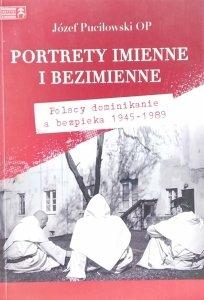 Józef Puciłowski • Portrety imienne i bezimienne. Polscy dominikanie a bezpieka 1945-1989