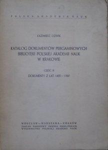 Kazimierz Dziwik • Katalog dokumentów pergaminowych Biblioteki Polskiej Akademii Nauk w Krakowie część III. Dokumenty z lat 1403-1797