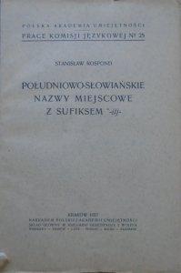 Stanisław Rospond • Południowo-słowiańskie nazwy miejscowe z sufiksem -itj- [1937]