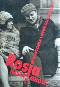 Wiktoria Rene Śliwowscy • Rosja nasza miłość