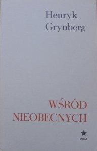 Henryk Grynberg • Wśród nieobecnych [OPiM]