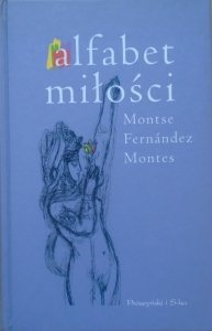 Montse Fernandez Montes • Alfabet miłości [Freud, libertynizm, Stendhal, Flaubert]