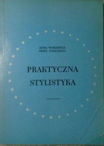 Anna Wierzbicka, Piotr Wierzbicki • Praktyczna stylistyka