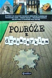 Piotr Małyszko • Podróże z dreszczykiem