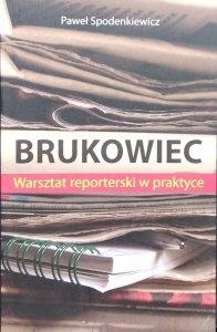 Paweł Spodenkiewicz • Brukowiec. Warsztat reporterski w praktyce