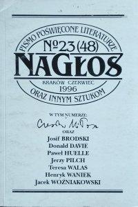 Nagłos nr 23/1996 • [Czesław Miłosz, Josif Brodski, Paweł Huelle, Jerzy Pilch]