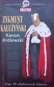 Zygmunt Kałużyński • Kanon Królewski. Jego 50 ulubionych filmów
