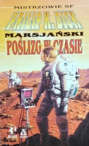 Philip K. Dick • Marsjański poślizg w czasie