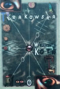 Dorota Terakowska • W Krainie Kota